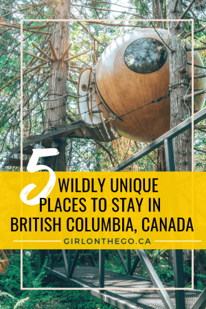 5 Wildly Unique Places to Stay in BC, Canada