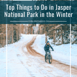 Top Things to Do in Jasper National Park in the Winter
