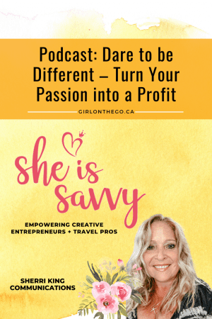 Podcast: Dare to be Different - Turn Your Passion into a Profit